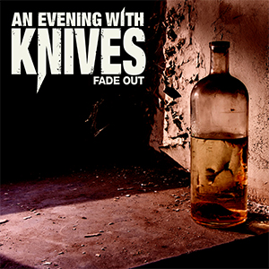 An Evening With Knives   Fade Out EP 300 small